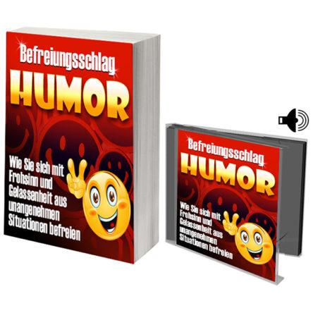 Befreiungsschlag Humor – Wie Sie sich mit Frohsinn und Gelassenheit aus unangenehmen Situationen befreien